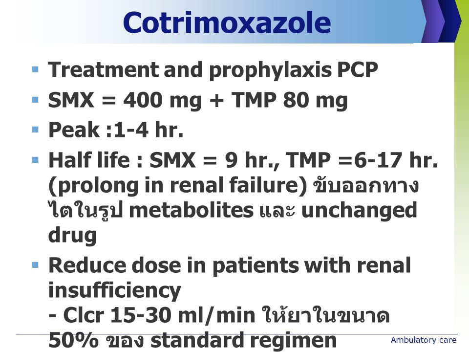 Cotrimoxazole Treatment and prophylaxis PCP SMX = 400 mg + TMP 80 mg