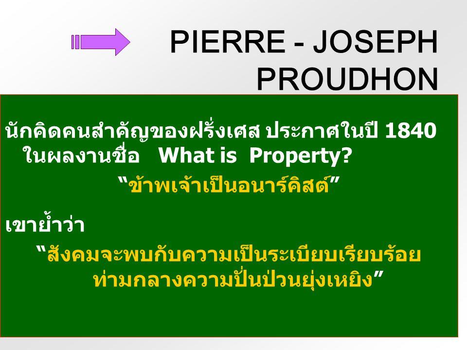 PIERRE - JOSEPH PROUDHON