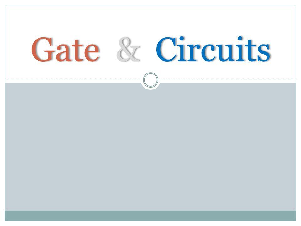 Gate & Circuits