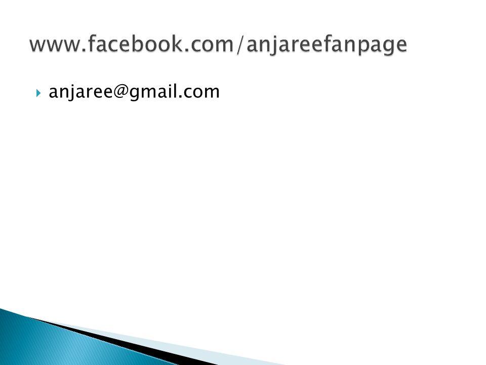 www.facebook.com/anjareefanpage anjaree@gmail.com