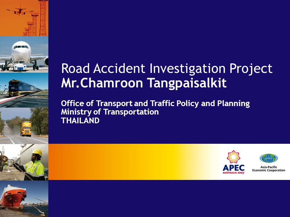 Road Accident Investigation Project Mr.Chamroon Tangpaisalkit