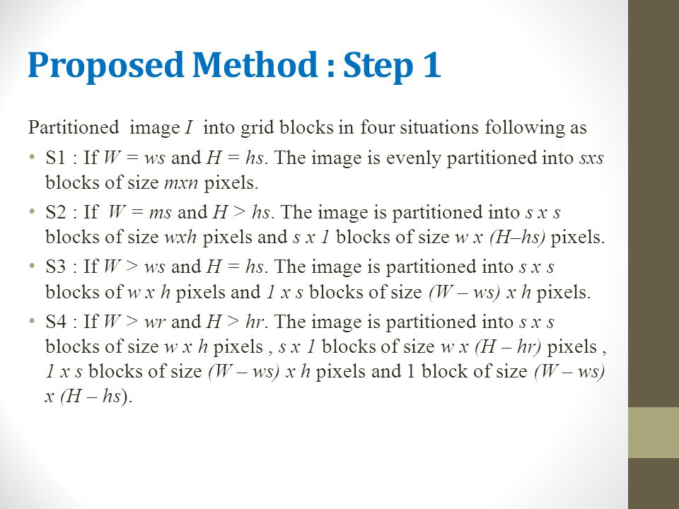 Proposed Method : Step 1 Partitioned image I into grid blocks in four situations following as.