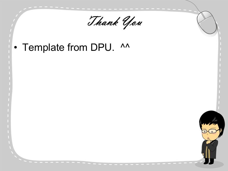 Thank You Template from DPU. ^^