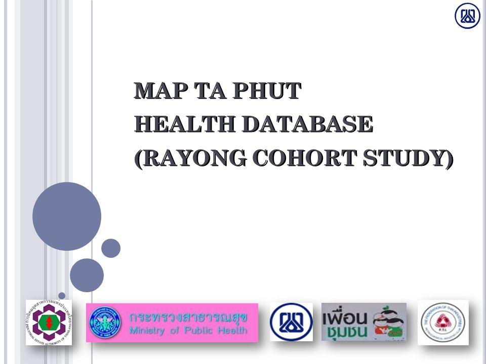 MAP TA PHUT HEALTH DATABASE (RAYONG COHORT STUDY)