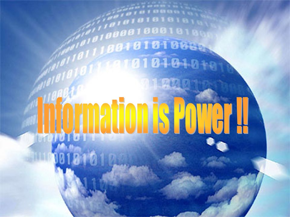 Information is Power !!