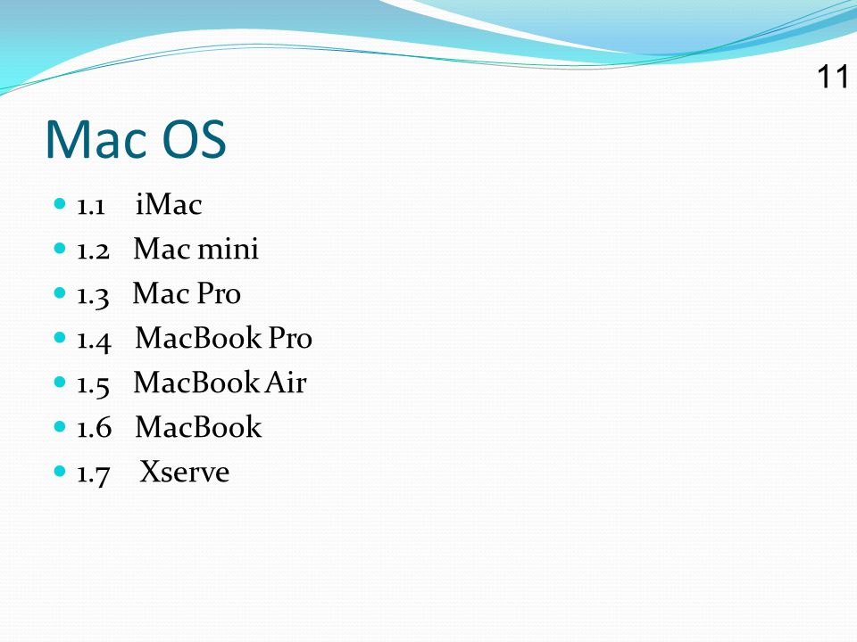 Mac OS 11 1.1 iMac 1.2 Mac mini 1.3 Mac Pro 1.4 MacBook Pro