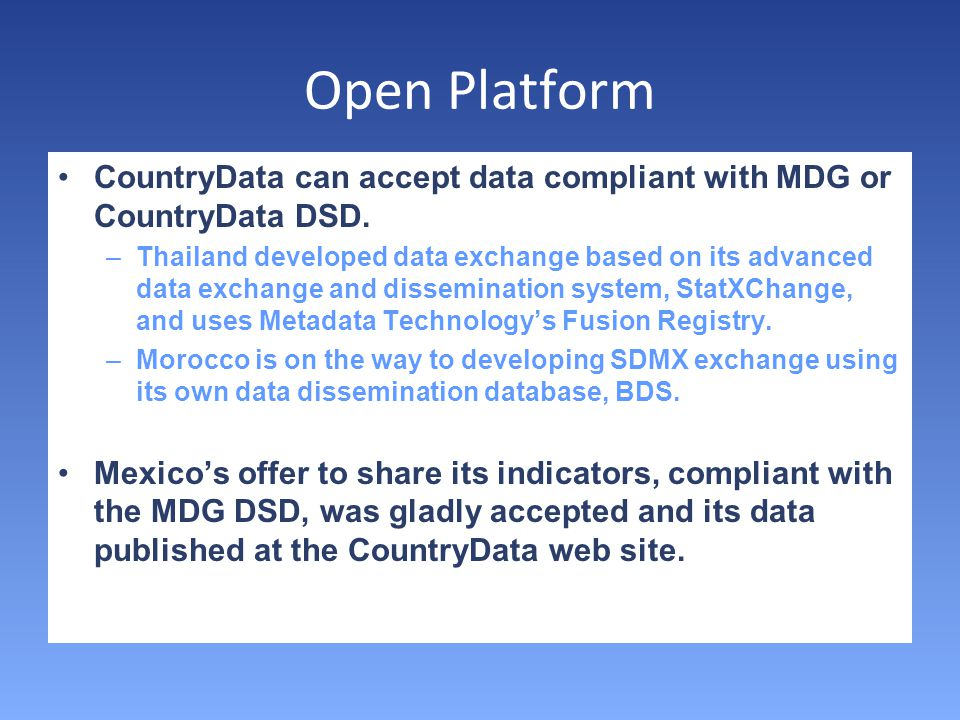 Open Platform CountryData can accept data compliant with MDG or CountryData DSD.