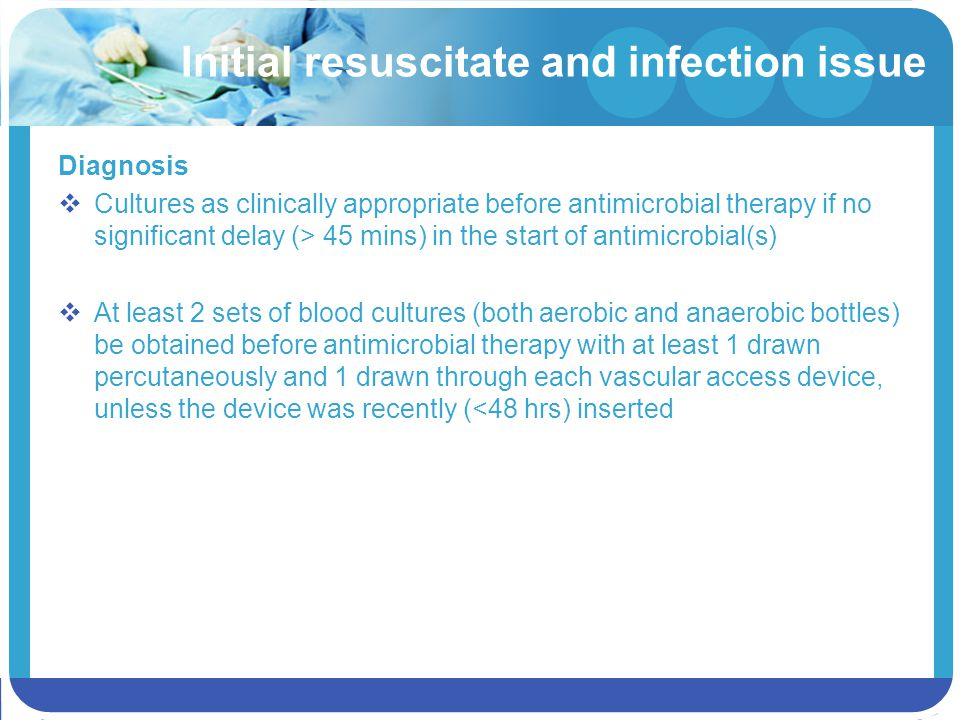 Initial resuscitate and infection issue