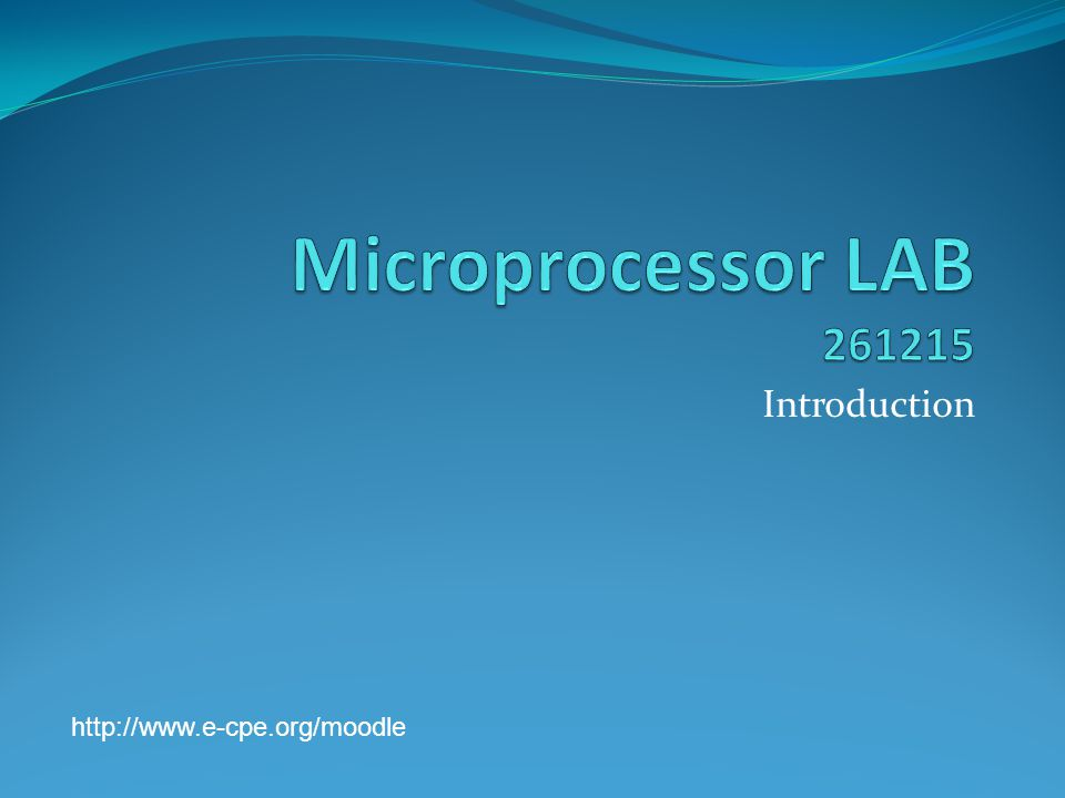Microprocessor LAB 261215 Introduction http://www.e-cpe.org/moodle