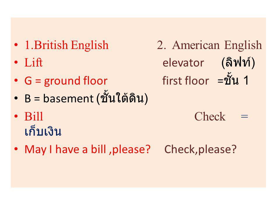 1.British English 2. American English