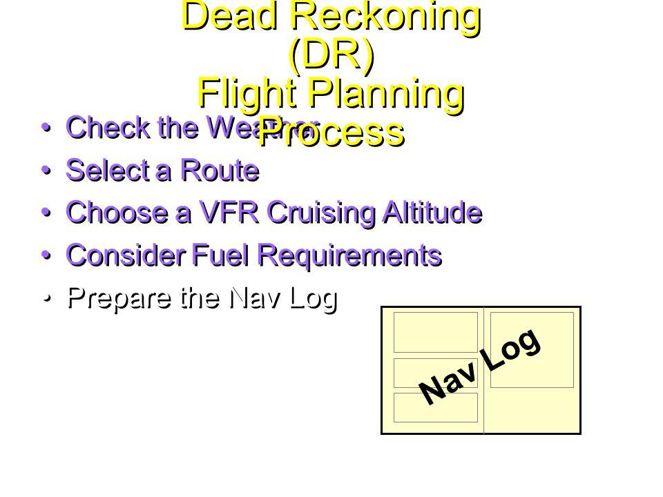 Dead Reckoning (DR) Flight Planning Process