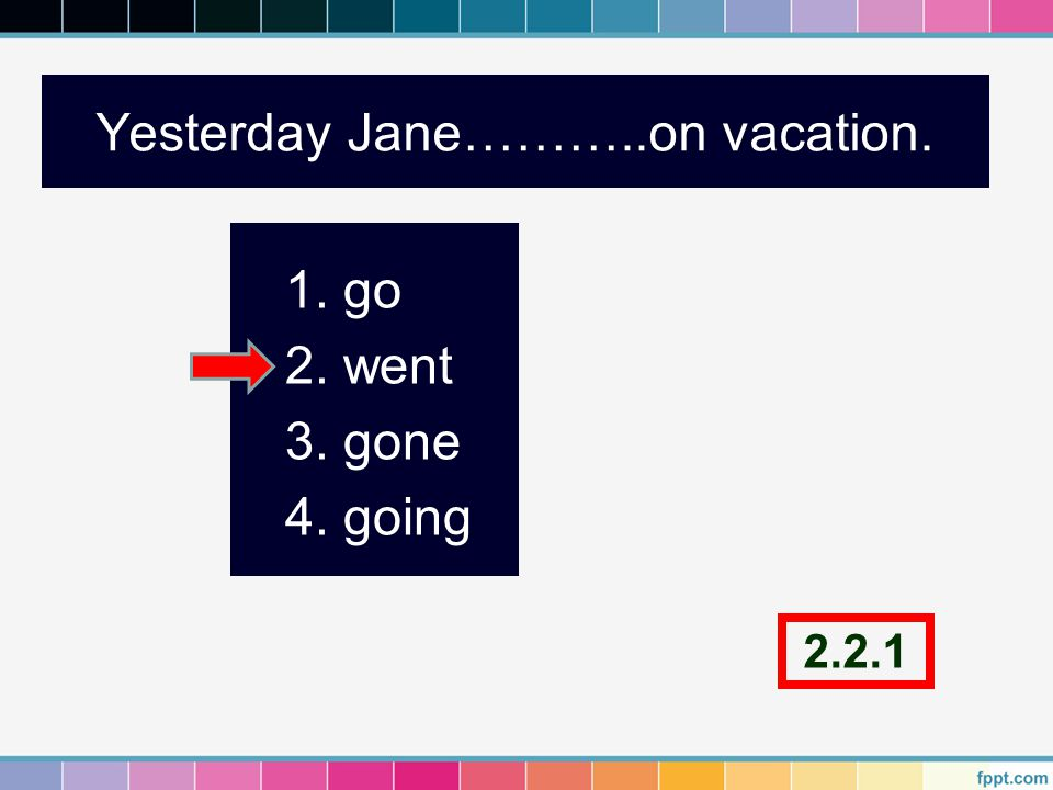 Yesterday Jane………..on vacation.