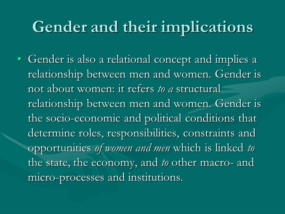 Gender and their implications