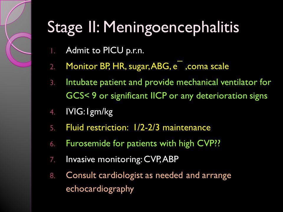 Stage II: Meningoencephalitis