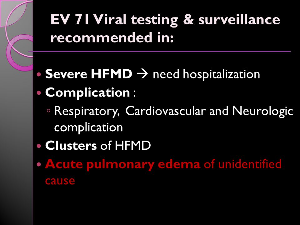 EV 71 Viral testing & surveillance recommended in: