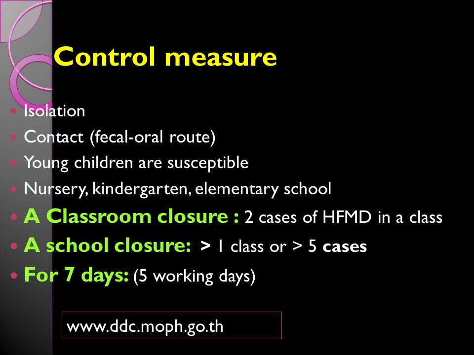 Control measure A Classroom closure : 2 cases of HFMD in a class