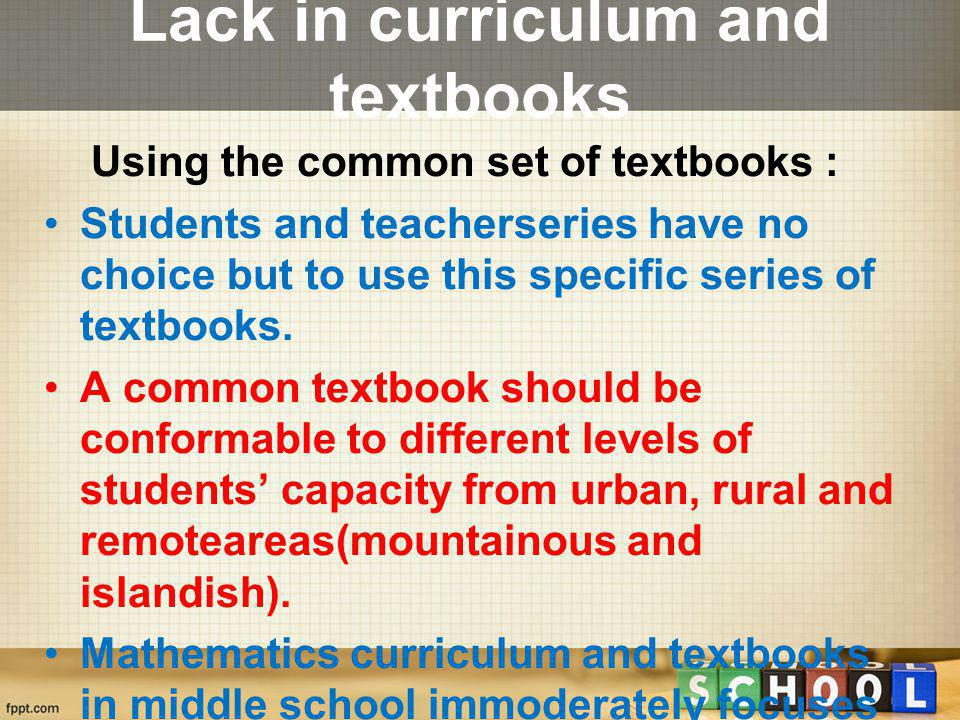 Lack in curriculum and textbooks