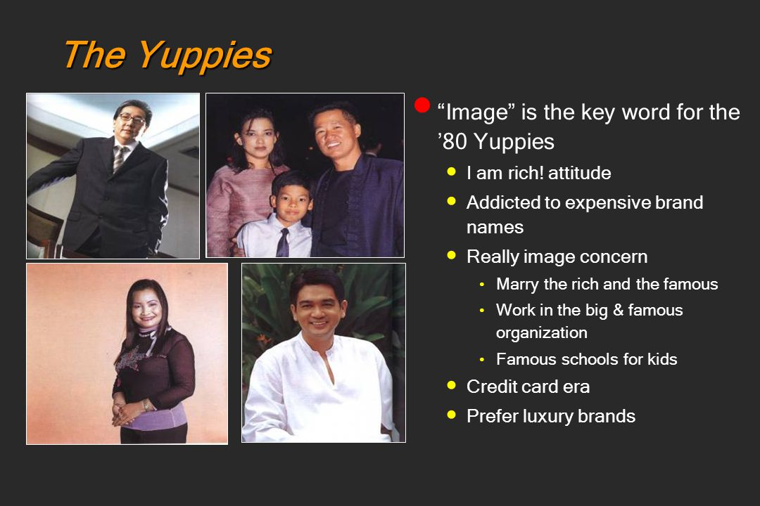 The Yuppies Image is the key word for the '80 Yuppies