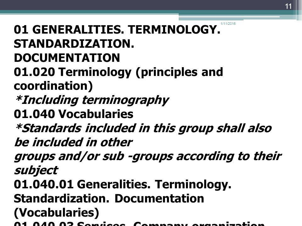 01 GENERALITIES. TERMINOLOGY. STANDARDIZATION. DOCUMENTATION