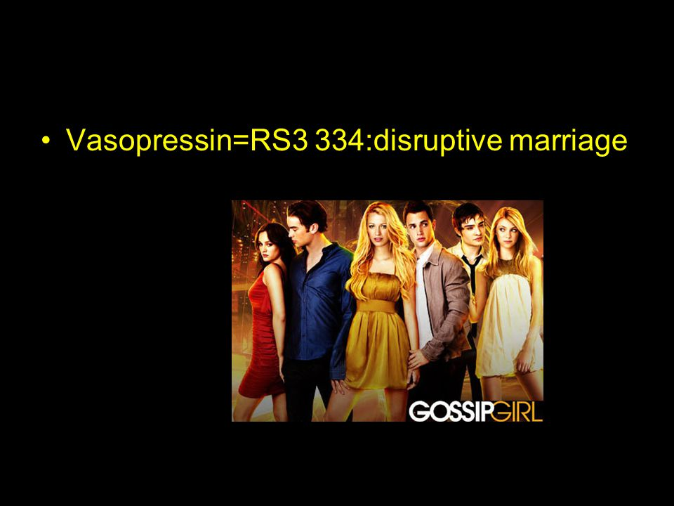 Vasopressin=RS3 334:disruptive marriage