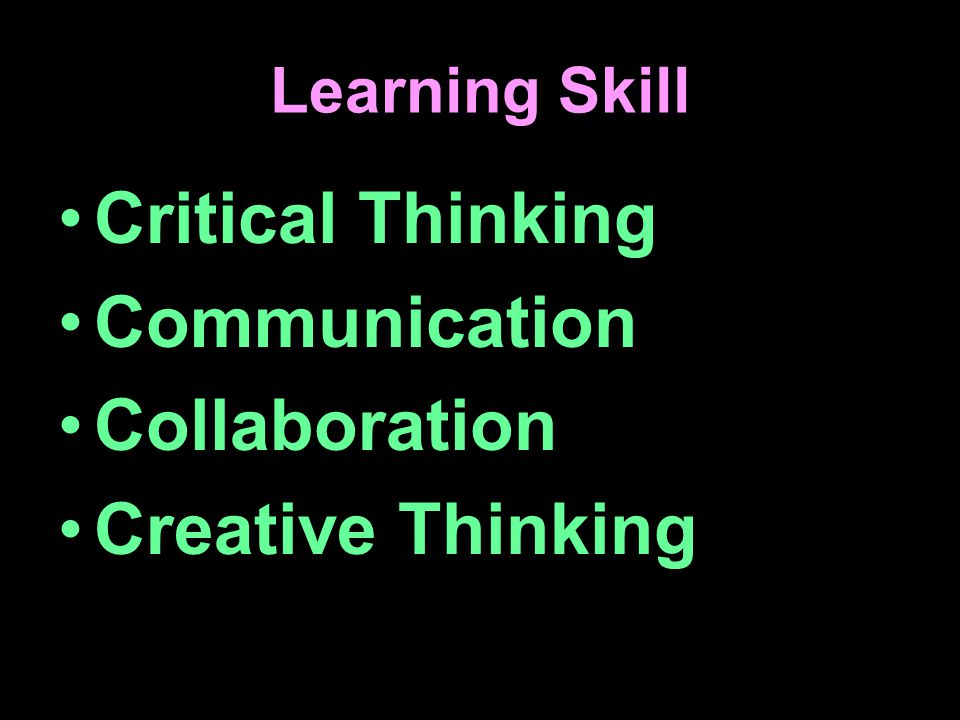 Critical Thinking Communication Collaboration Creative Thinking