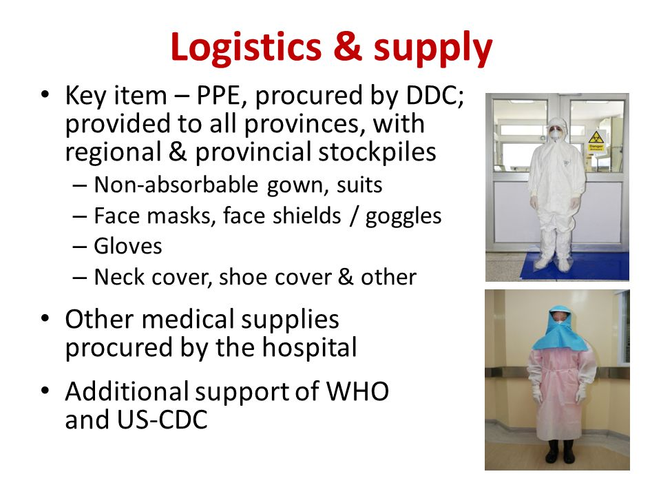 Logistics & supply Key item – PPE, procured by DDC; provided to all provinces, with regional & provincial stockpiles.