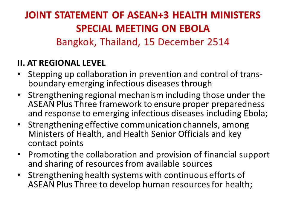 JOINT STATEMENT OF ASEAN+3 HEALTH MINISTERS SPECIAL MEETING ON EBOLA Bangkok, Thailand, 15 December 2514