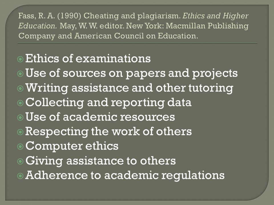 Ethics of examinations Use of sources on papers and projects