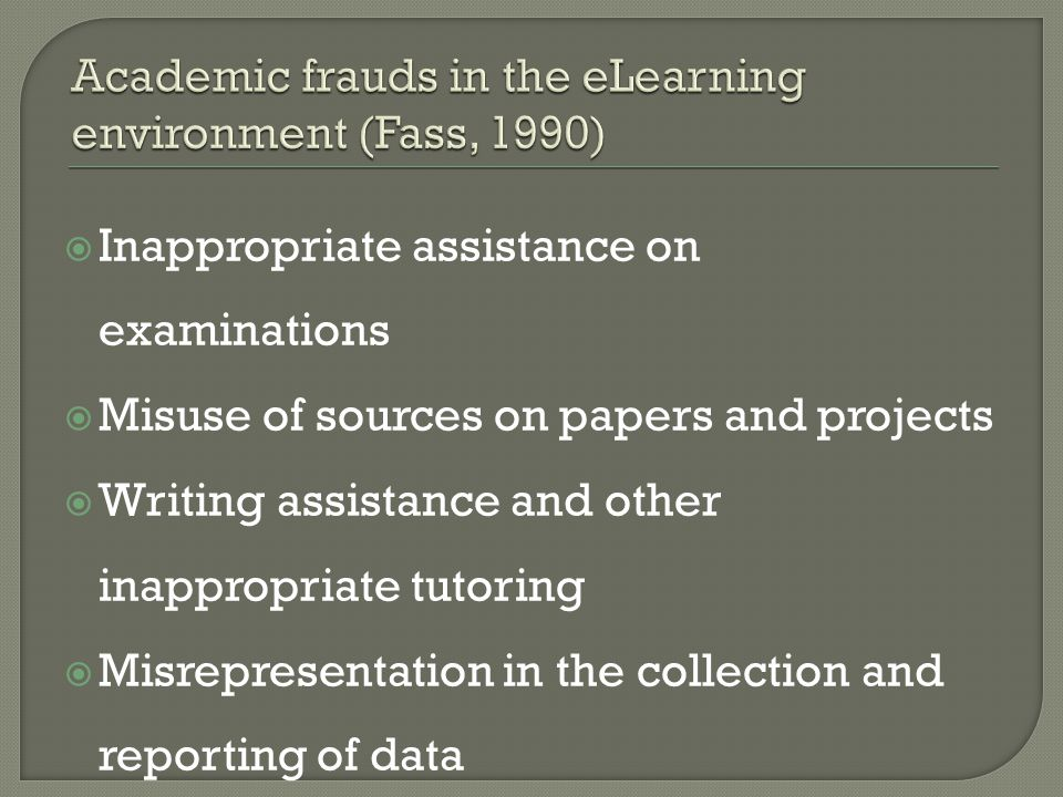 Academic frauds in the eLearning environment (Fass, 1990)