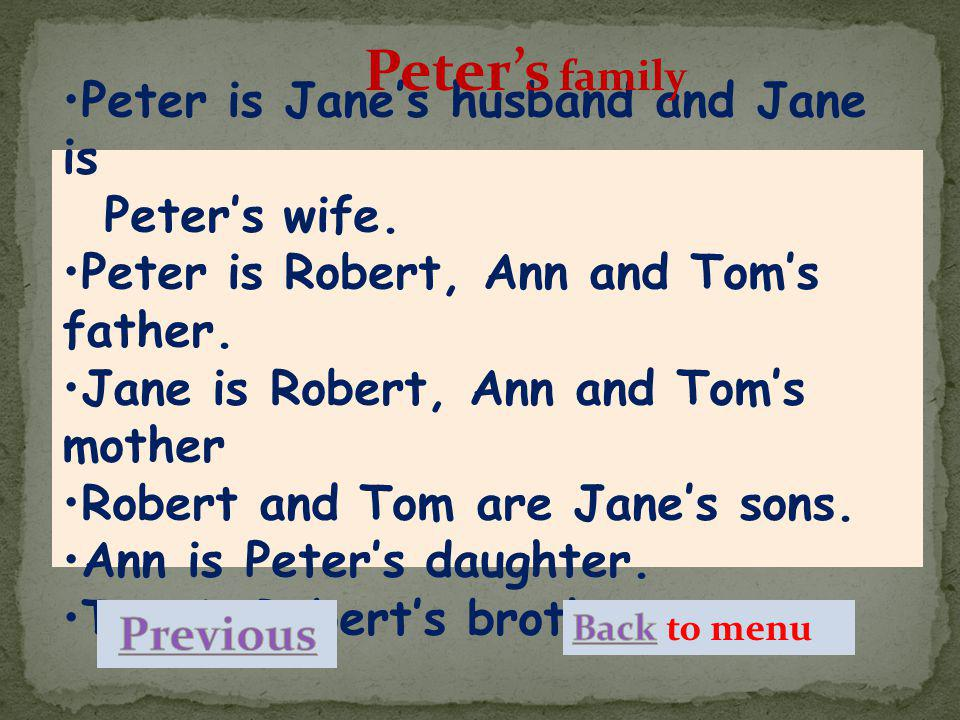Peter's family Peter is Jane's husband and Jane is Peter's wife.