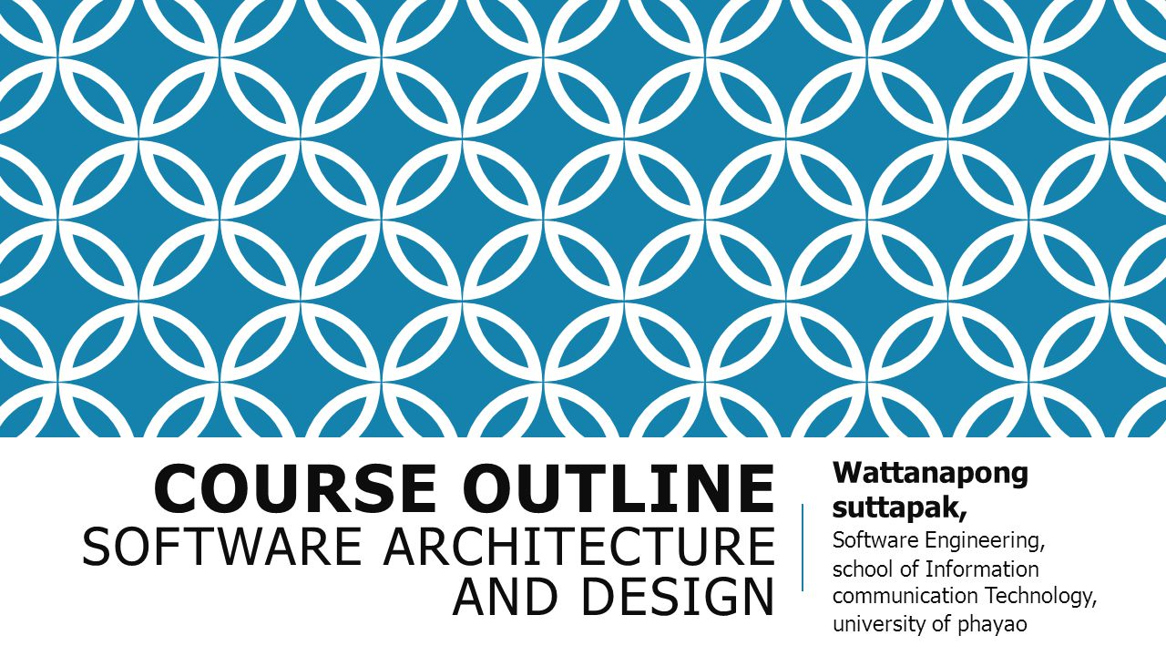 Course outline Software Architecture and Design