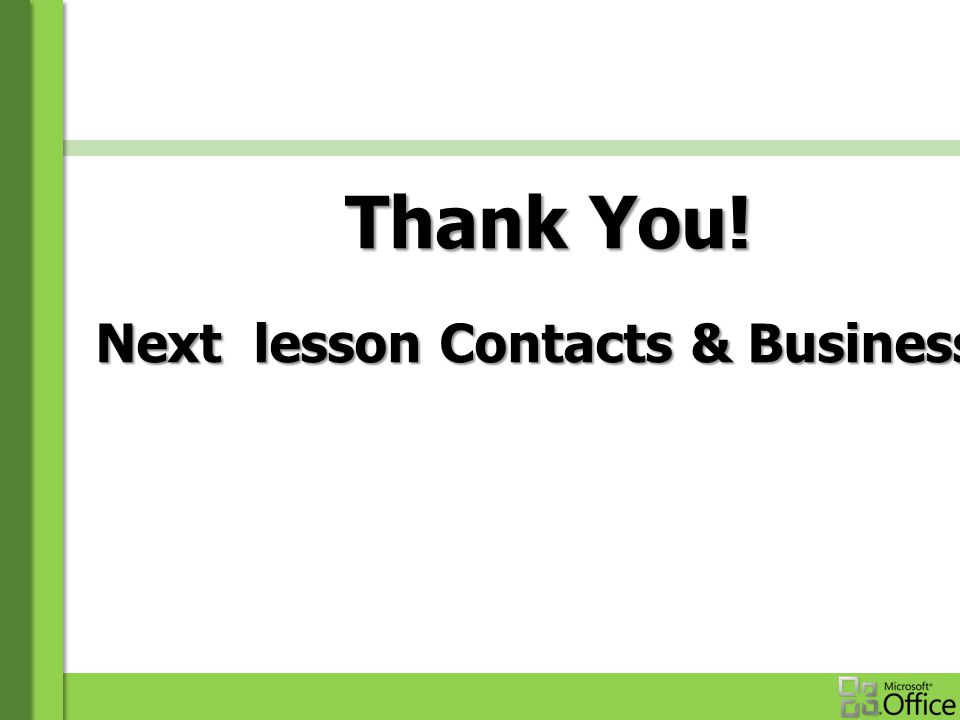 Thank You! Next lesson Contacts & Business Card Note for Present