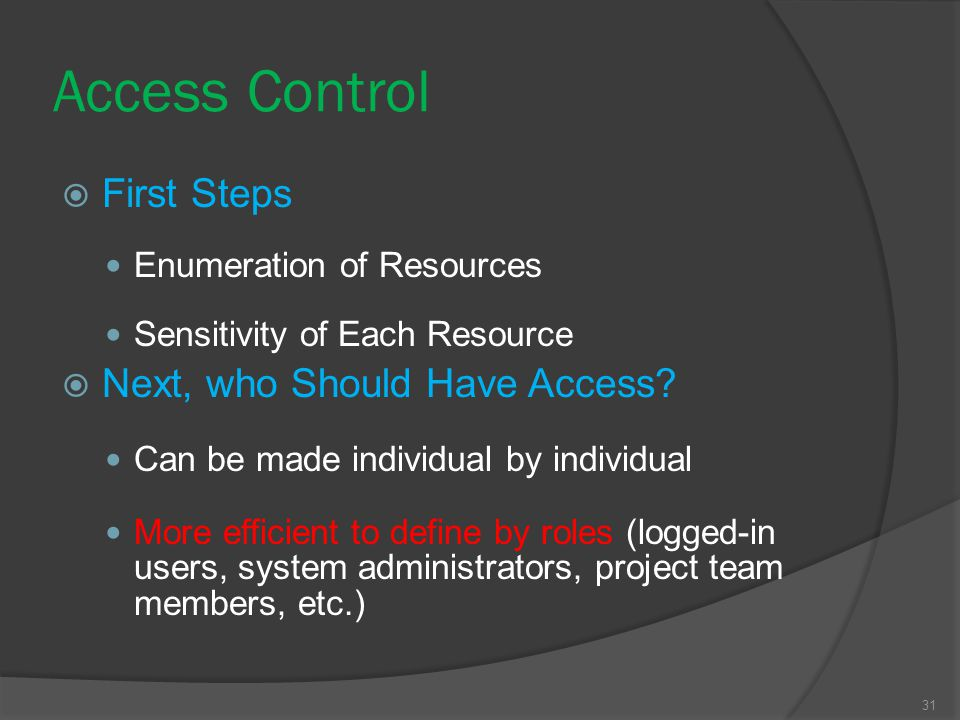 Access Control First Steps Next, who Should Have Access