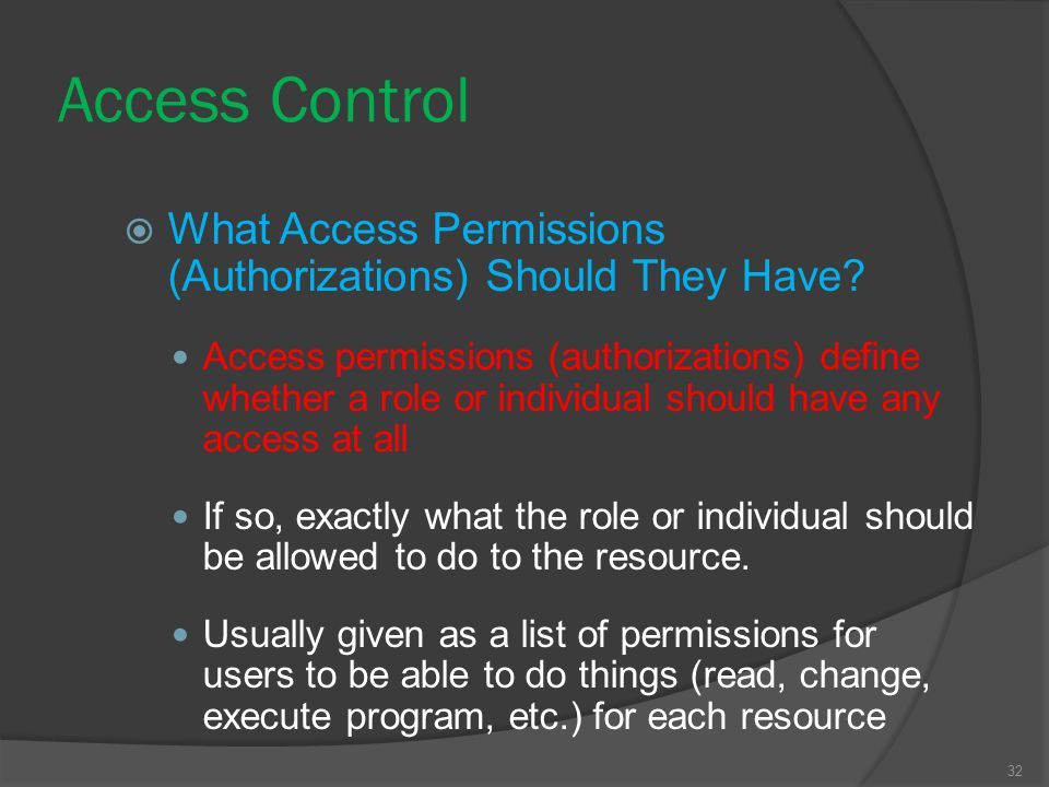 Access Control What Access Permissions (Authorizations) Should They Have