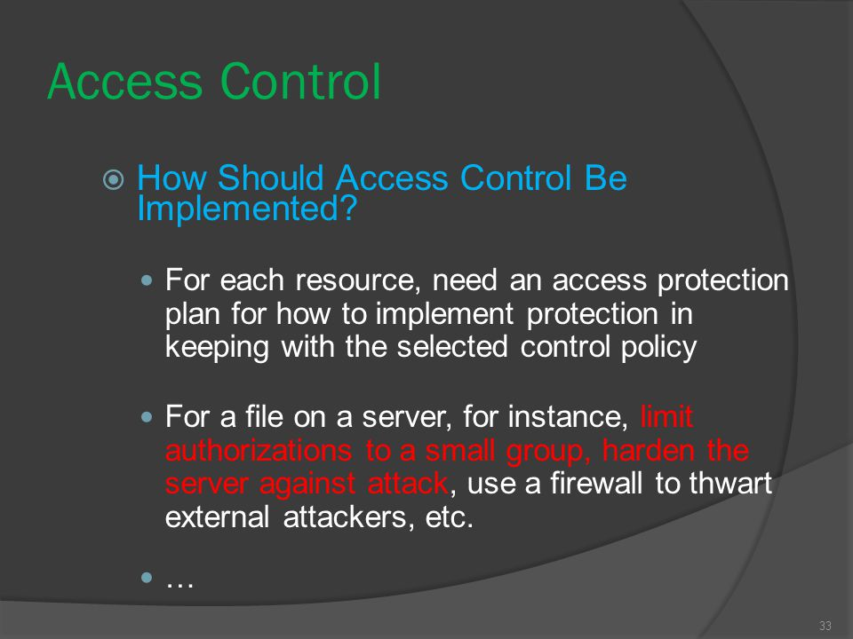 Access Control How Should Access Control Be Implemented