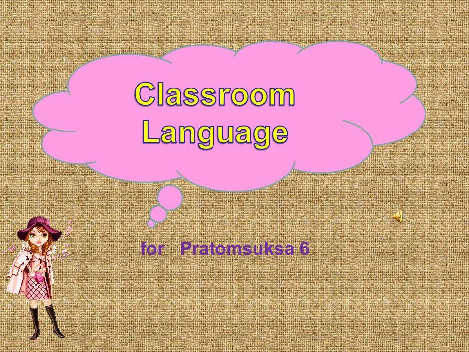 Classroom Language for Pratomsuksa 6