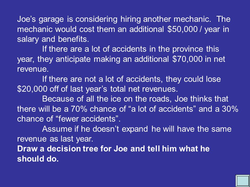 Joe's garage is considering hiring another mechanic