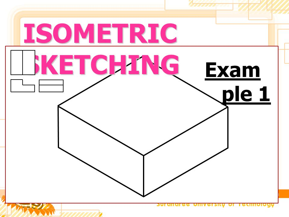 ISOMETRIC SKETCHING Example 1