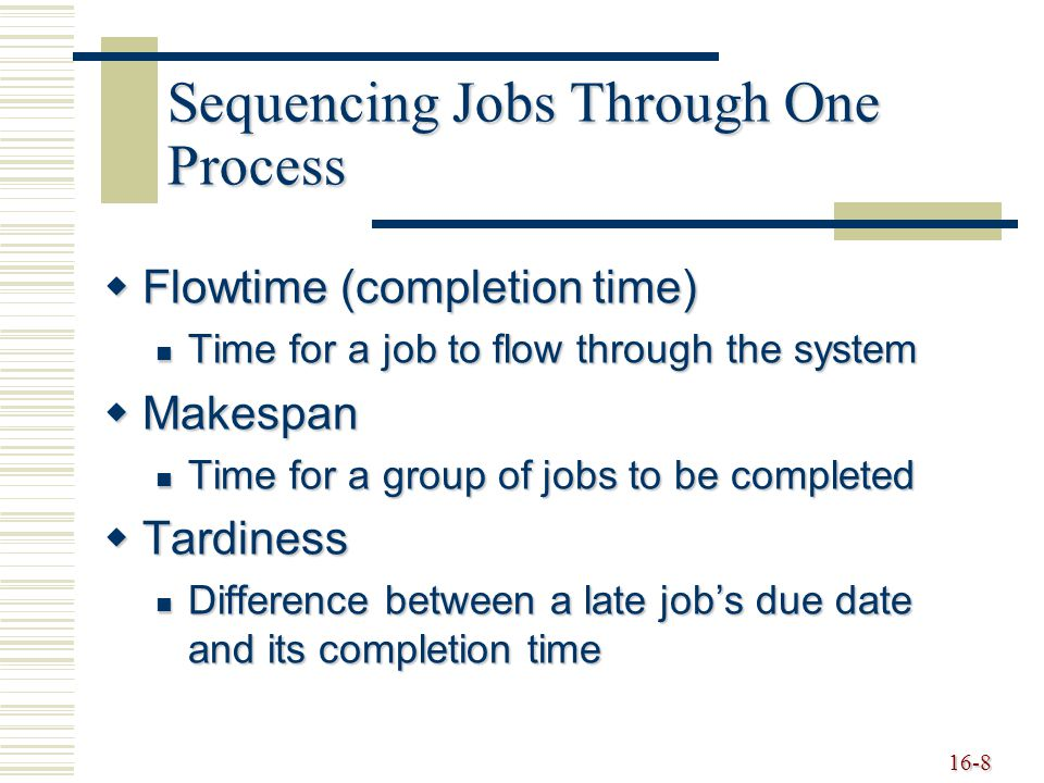 Sequencing Jobs Through One Process