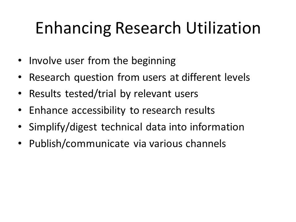 Enhancing Research Utilization