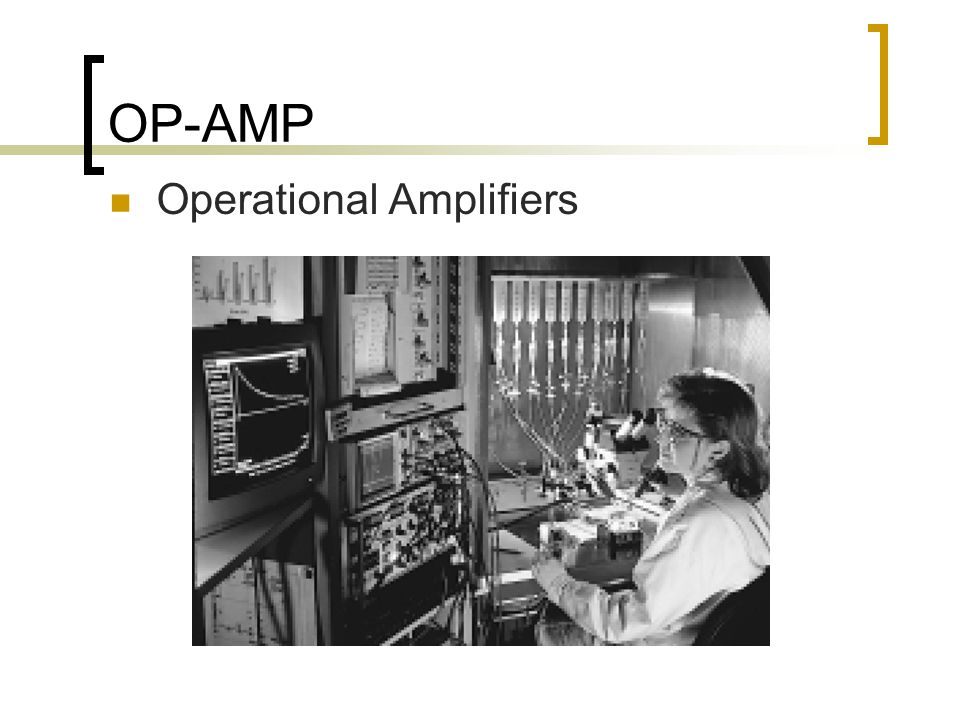 OP-AMP Operational Amplifiers