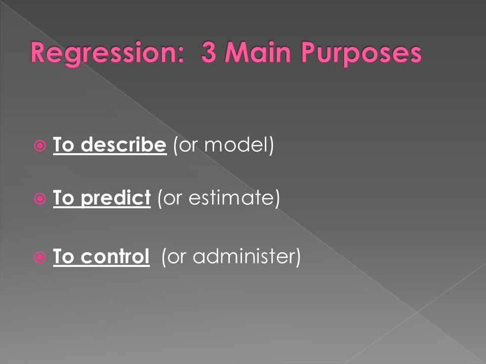 Regression: 3 Main Purposes