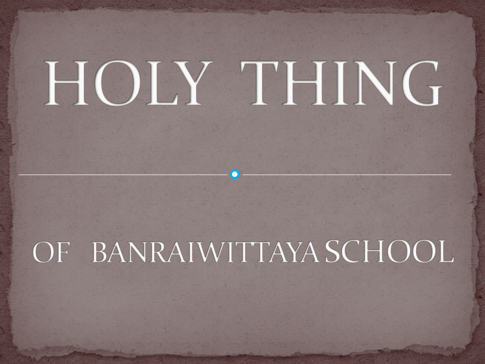 HOLY THING OF BANRAIWITTAYA SCHOOL