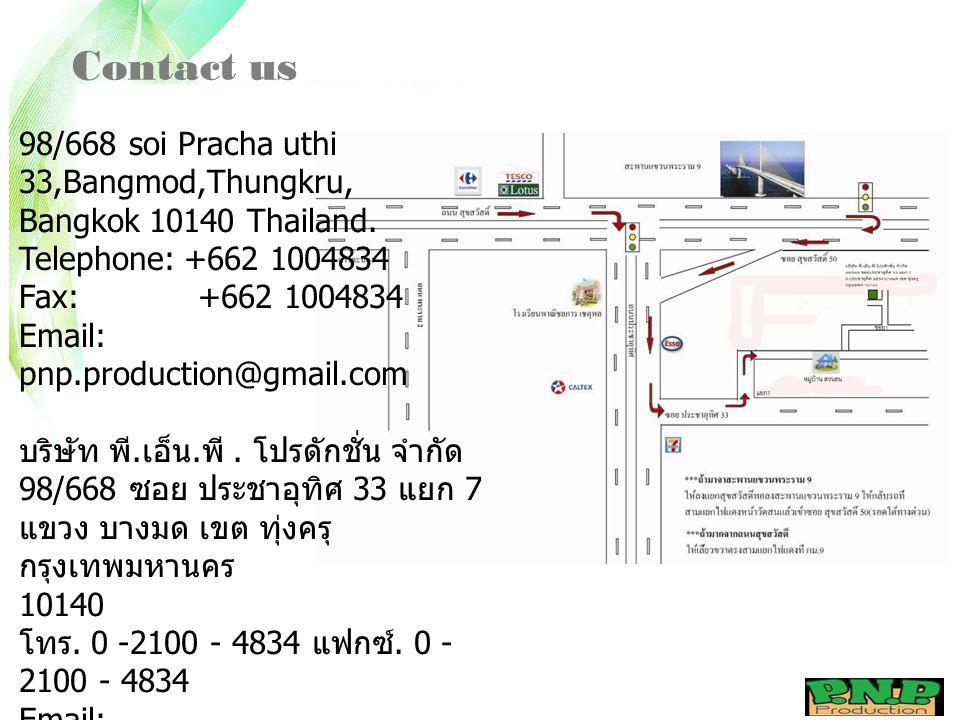 Contact us 98/668 soi Pracha uthi 33,Bangmod,Thungkru,