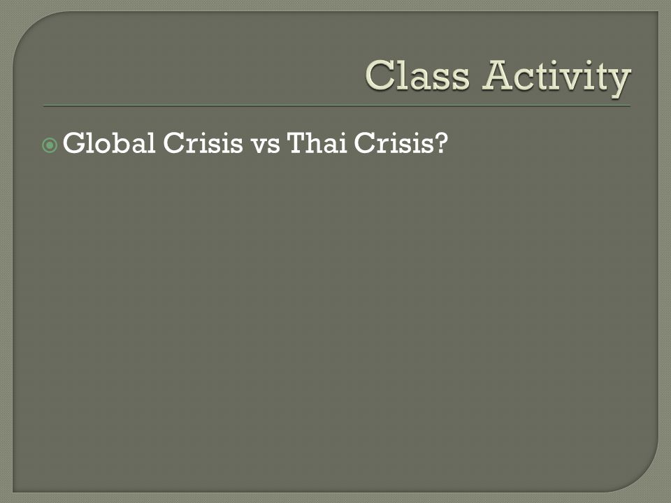 Class Activity Global Crisis vs Thai Crisis