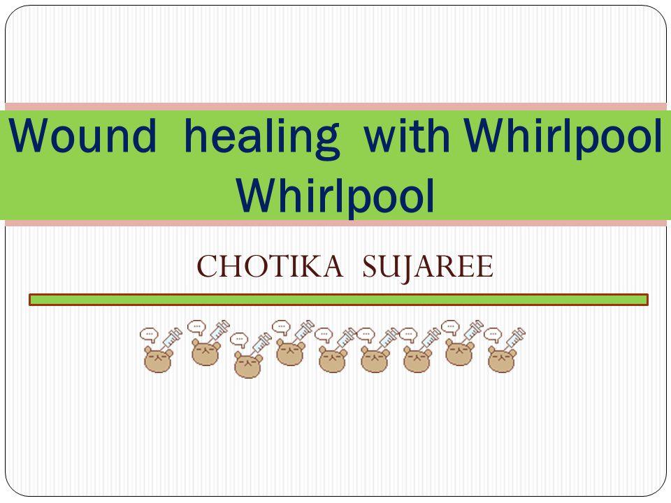 Wound healing with Whirlpool Whirlpool