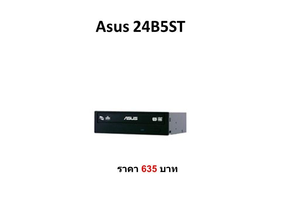 Asus 24B5ST ราคา 635 บาท