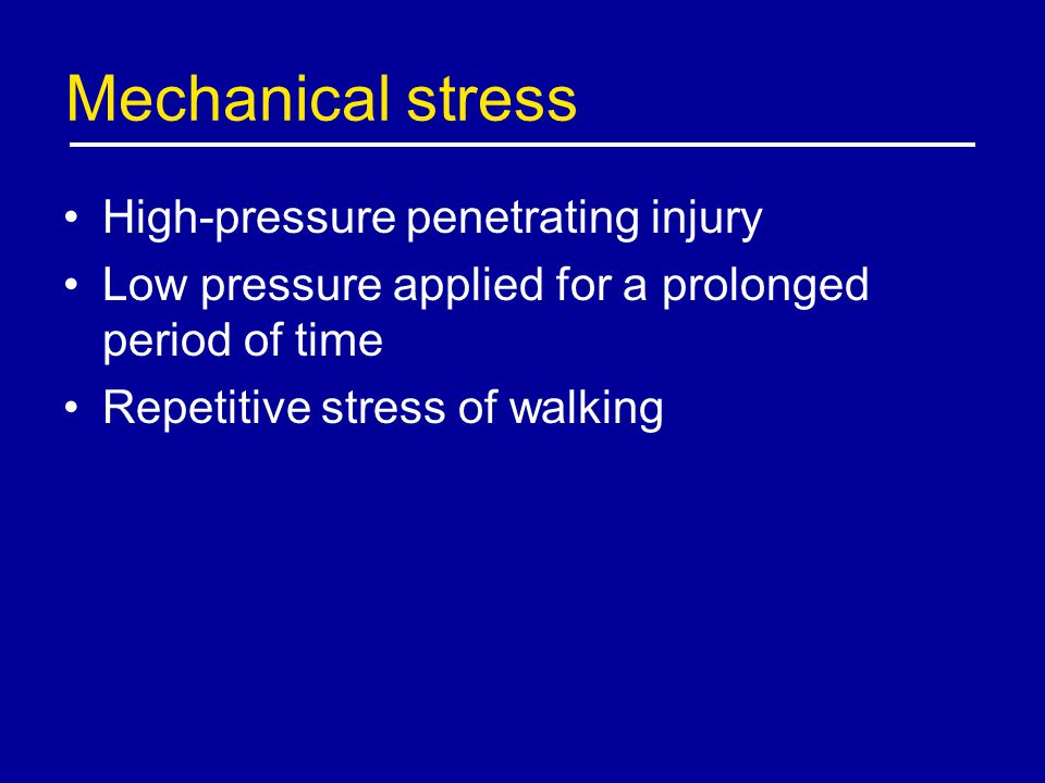 Mechanical stress High-pressure penetrating injury