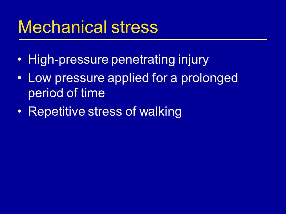 Mechanical stress High-pressure penetrating injury