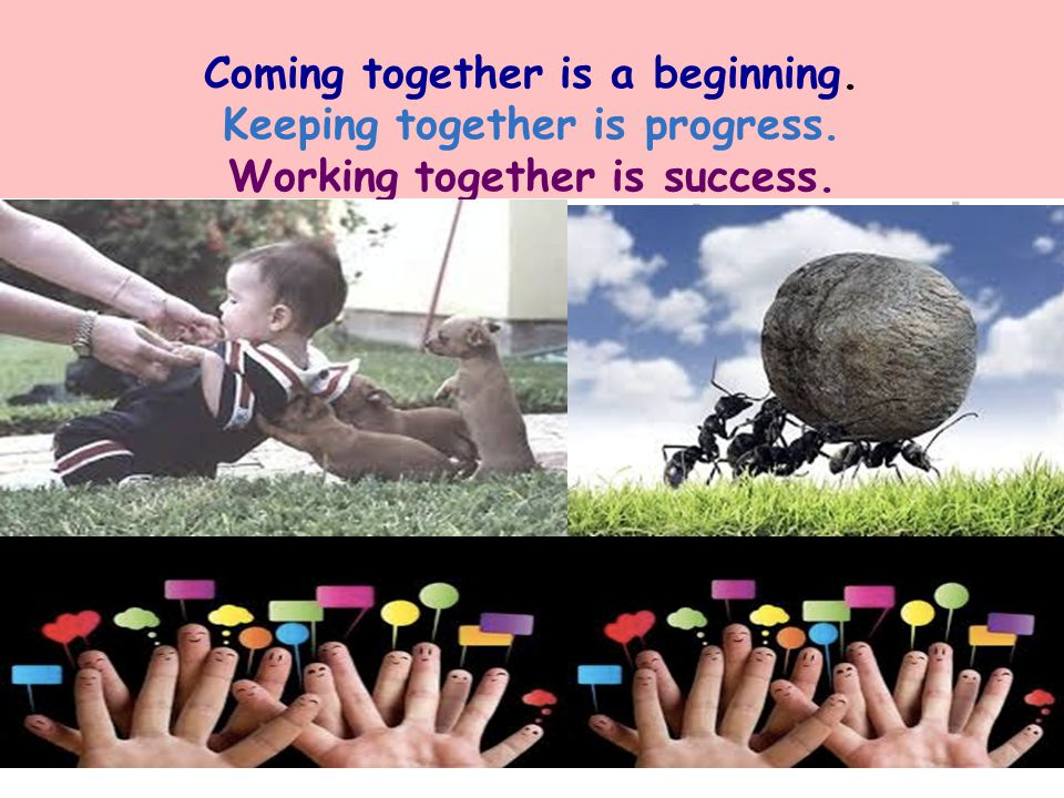 Coming together is a beginning. Keeping together is progress